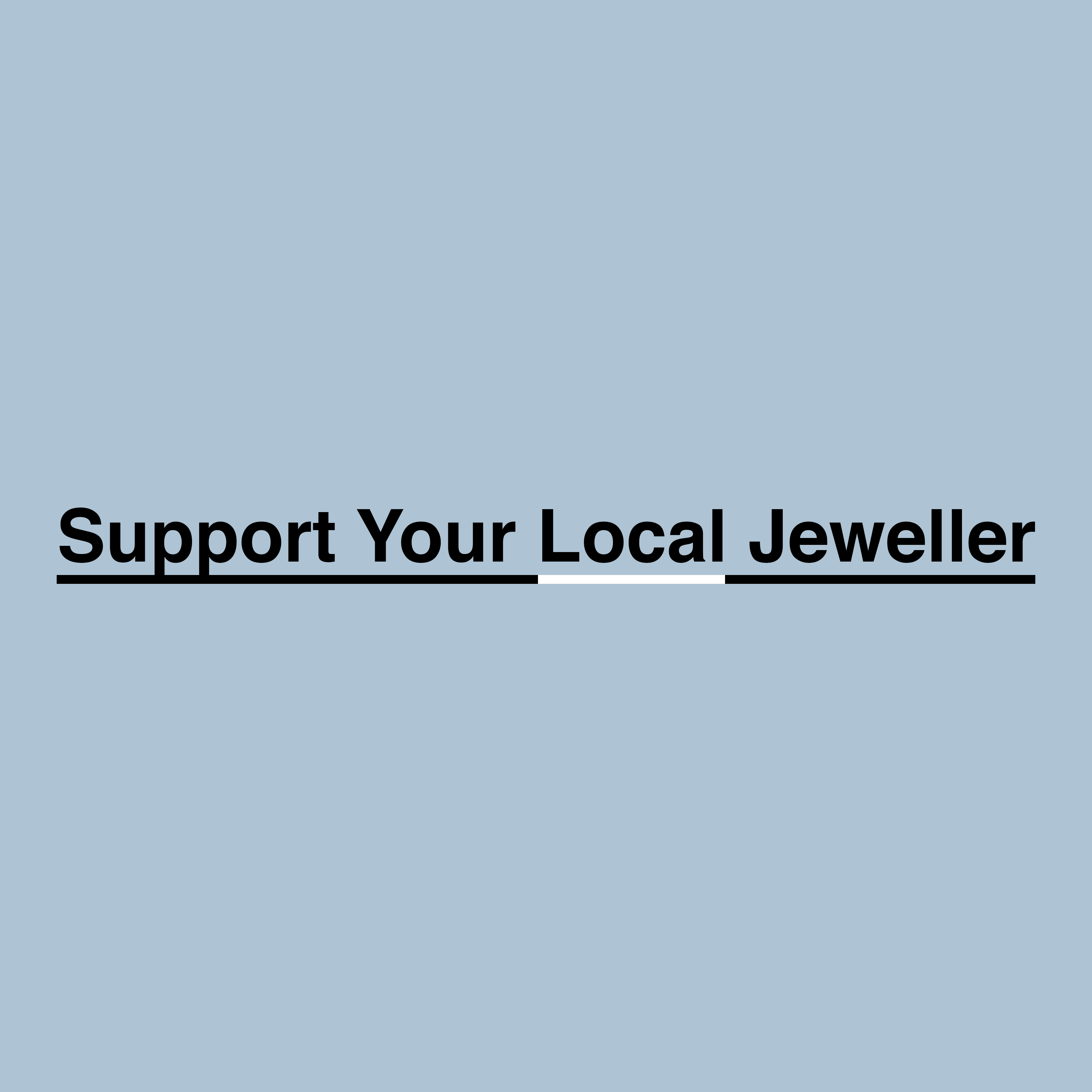 Support Your Local Jeweller Image 2