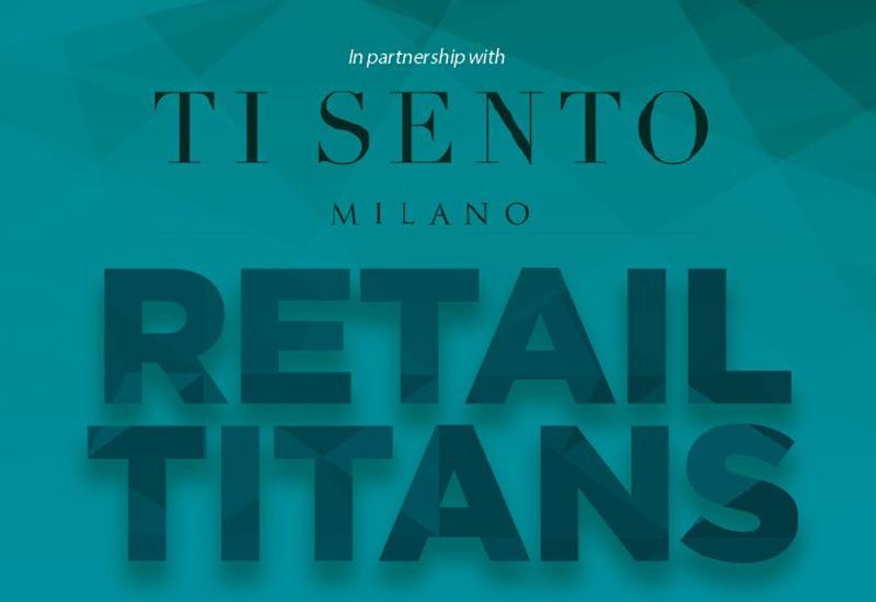 POWER LIST 2021: Retail Titans sponsored by Ti Sento – Milano